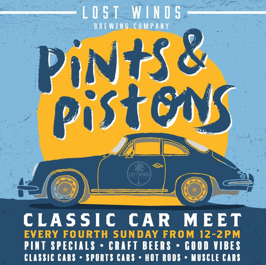 "Poster for event ""Lost Winds Brewing Company Presents: Pints & Pistons"" a Classic Car Meet every fourth Sunday from noon until 2pm. Enjoy pint specials, craft beers, and good vibes. Classic Cars, Sports Cars, Hot Rods, Muscle Cars."